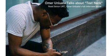 """Senior LMT, Omer Unluata talks about """"Text Neck"""""""