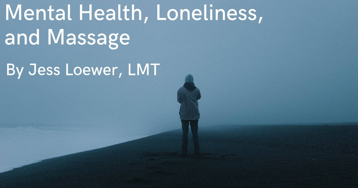 Mental Health, Loneliness & Medical Massage in New York
