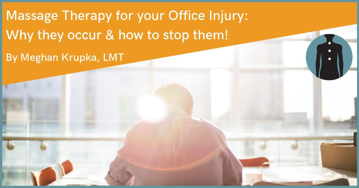 Massage Therapy for your Office Injury