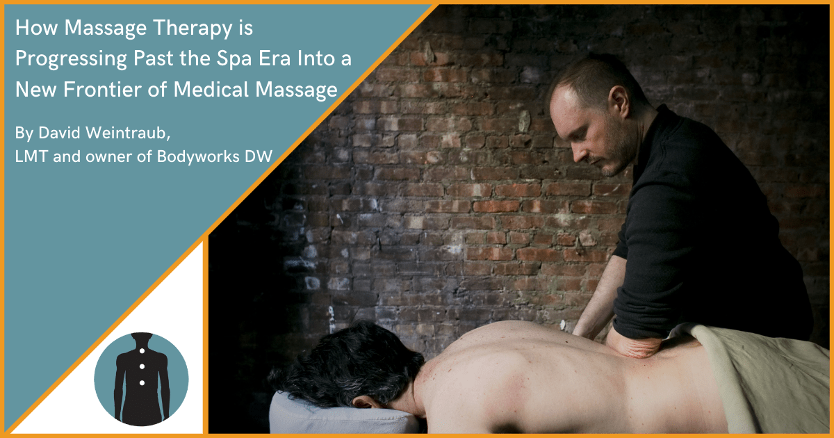 The Rise of Medical Massage in New York City at Bodyworks DW Advanced Massage Therapy by David Weintraub LMT