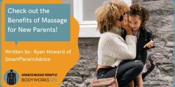 Benefits Of Massage For Parents: A Guest Post by Ryan Howard