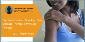 Tag Team for Your Shoulder Pain: Massage Therapy and Physical Therapy